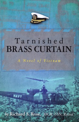 TARNISHED BRASS CURTAIN A Novel of Vietnam by Richard S. Rose from Bookbaby in General Novel category
