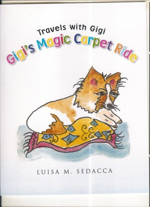 Travels With Gigi-Gigi's Magic Carpet Ride  by Luisa Sedacca from Bookbaby in Teen Novel category