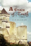 A Grain of Truth  by C. P. McGraw from  in  category