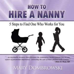 How to Hire a Nanny 5 Steps to Find One Who Works for You by Mary Dombrowski from Bookbaby in Family & Health category