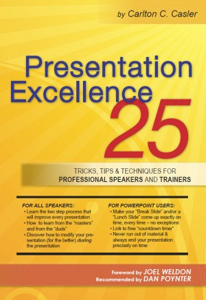 Presentation Excellence 25 Tricks, Tips & Techniques for Professional Speakers and Trainers by Carlton C. Casler from Bookbaby in Lifestyle category