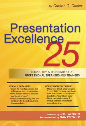 Presentation Excellence (Enhanced Version) 25 Tricks, Tips & Techniques for Professional Speakers and Trainers by Carlton C. Casler from Bookbaby in Lifestyle category