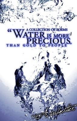 Collection of Poems 'Water Is More Precious Than Gold To People'