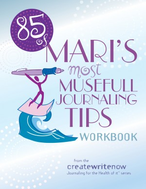 85 of Mari's Most Musefull Journaling Tips  by Mari L. McCarthy from Bookbaby in Lifestyle category