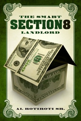 The Smart Section 8 Landlord  by Al Rotiroti Sr. from Bookbaby in Business & Management category