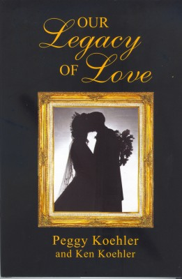 Our Legacy of Love  by Peggy Koehler from Bookbaby in Autobiography & Biography category