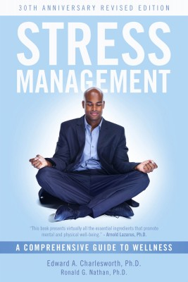 Stress Management A Comprehensive Guide to Wellness by Edward A. Charlesworth, PhD from Bookbaby in Business & Management category