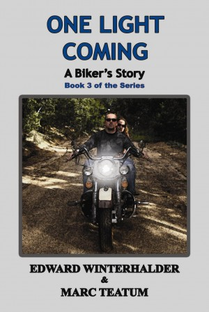 One Light Coming: A Biker's Story  by Edward Winterhalder from Bookbaby in General Novel category
