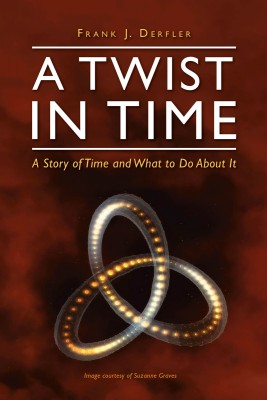 A Twist in Time A Story of Time and What to Do About It by Frank J. Derfler from Bookbaby in General Novel category