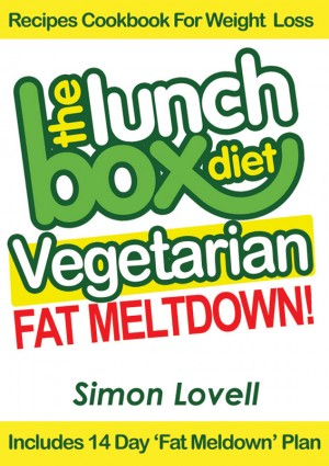 The Lunch Box Diet: Vegetarian Fat Meltdown – Recipes Cookbook For Weight Loss - Lose 7-19 lbs in 30 Days Or Less With This Supercharged Vegetarian Recipes Cookbook For Weight Loss by Simon Lovell from Bookbaby in General Novel category