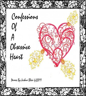 Confessions Of A Obesssive Heart Poems By Joshua Adam Blesi by Joshua Blesi from Bookbaby in General Novel category