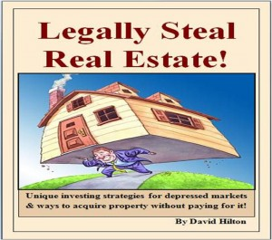 Legally Steal Real Estate! Unique ways on how to invest, improve your personal economy, and to buy property without paying for it! by David Hilton from Bookbaby in Lifestyle category