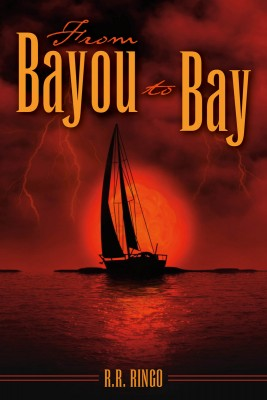 From Bayou to Bay by R. R. Ringo from Bookbaby in General Novel category