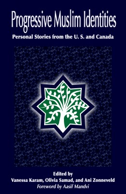 Progressive Muslim Identities Personal Stories from the U.S. and Canada by Muslims for Progressive Values from Bookbaby in Religion category