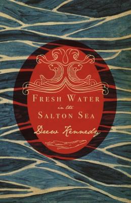 Fresh Water In The Salton Sea  by Drew Kennedy from Bookbaby in General Novel category