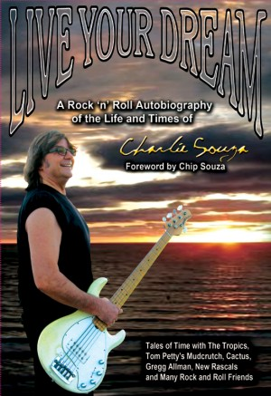LIVE YOUR DREAM A Rock 'n' Roll Autobiography of the life and Times of Charlie Souza by Charlie Souza from Bookbaby in General Academics category