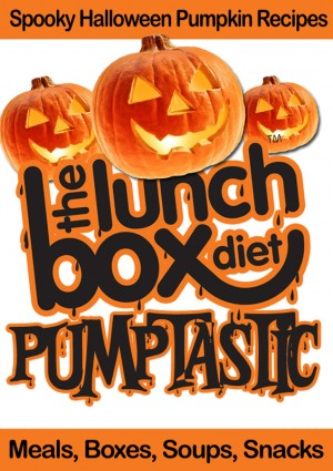 The Lunch Box Diet: Pumptastic - Spooky Pumpkin Halloween Recipes Meals, Boxes, Soups, Snacks by Simon Lovell from Bookbaby in Family & Health category