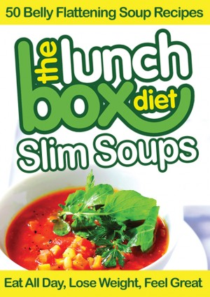 The Lunch Box Diet: Slim Soups - 50 Belly Flattening Soup Recipes Eat All Day, Lose Weight, Feel Great by Simon Lovell from Bookbaby in General Novel category