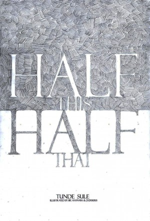 Half This, Half That  by Tunde Sule from Bookbaby in General Novel category