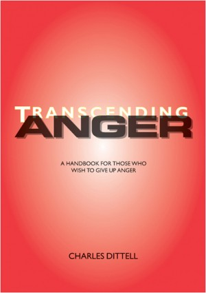 Transcending Anger A handbook for those who wish to give up anger by Charles Dittell from  in  category