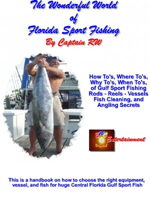 The Wonderful World of Florida Sport Fishing  by Captain RW from Bookbaby in Sports & Hobbies category