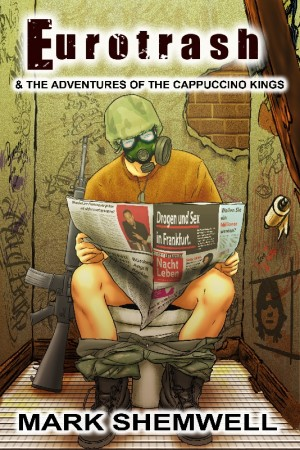 Eurotrash and the Adventures of the Cappuccino Kings  by Mark Andre Shemwell from Bookbaby in General Novel category