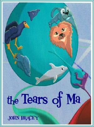 The Tears of Ma  by John Bracey from Bookbaby in Children category