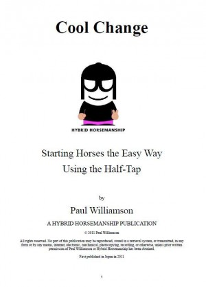 Cool Change Colt Starting The Easy Way Using the Half-Tap by Paul Williamson from Bookbaby in General Novel category