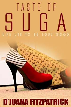 Taste of Suga Life Use to be Soul Good by D'Juana Fitzpatrick from Bookbaby in Religion category