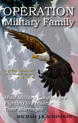 Operation Military Family How Military Couples are Fighting to Preserve Their Marriages by Michael J. R. Schindler from Bookbaby in Family & Health category