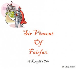 Sir Vincent of Fairfax A Knight's Tale by Greg Altieri from Bookbaby in Teen Novel category