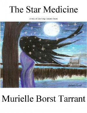 The Star Medicine  by Murielle Borst Tarrant from Bookbaby in General Novel category