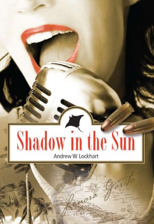Shadow In The Sun  by Andrew W. Lockhart from Bookbaby in General Novel category
