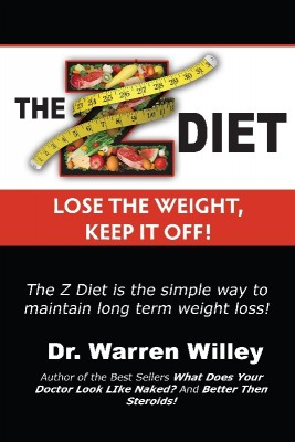 The Z Diet Lose the Weight, Keep it Off! by Dr. Warren Willey from Bookbaby in Family & Health category