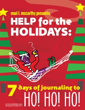 Help for the Holidays: 7 Days of Journaling to HO! HO! HO! by Mari L. McCarthy from Bookbaby in Lifestyle category