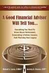 A Good Financial Advisor Will Tell You... Everything You Need To Know About Retirement, Generating Lifetime Income And Planning Your Legacy by Jeremy A. Kisner, CFP from Bookbaby in Finance & Investments category