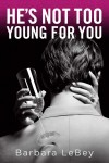 HE'S NOT TOO YOUNG FOR YOU  by Barbara LeBey from Bookbaby in Romance category