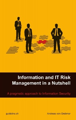 Information and IT Risk Management in a Nutshell A Pragmatic Approach to Information Security by Andreas von Grebmer from Bookbaby in Business & Management category
