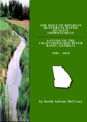 The Role of Riparian Buffers in Water Quality Improvement A Study of the Chattahoochee River Basin 1985-2010 by Keith McCrary from Bookbaby in Science category