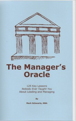 The Manager's Oracle 125 Key Lessons Nobody Ever Taught You About Leading and Managing by Mark Schwartz from Bookbaby in Business & Management category