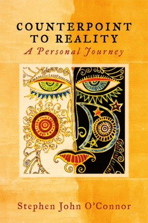 Counterpoint to Reality A Personal Journey by Stephen O'Connor from  in  category