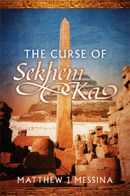 The Curse of Sekhem Ka  by Matthew J Messina from Bookbaby in General Novel category