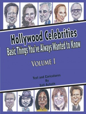 Hollywood Celebrities: Basic Things You've Always Wanted to Know, Volume 1  by Sati Achath from Bookbaby in Autobiography & Biography category