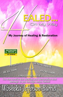 Healed On My Way - My Journey of Healing and Restoration by Wosheka Jefferson-Burriel from Bookbaby in Autobiography & Biography category