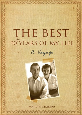 The Best 90 Plus Years of My Life - A Voyage by Marvin Simkins from Bookbaby in Autobiography & Biography category