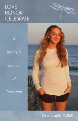 Love Honor Celebrate - A Mother's Journey of Transition by Deb Carlin Polhill from Bookbaby in General Novel category