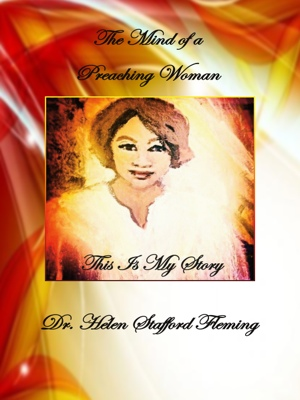 The Mind of a Preaching Woman - This is my Story by Dr. Helen Stafford Fleming from Bookbaby in Religion category