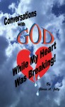 Conversations With God While My Heart Was Breaking by Gloria A. Jolly from  in  category