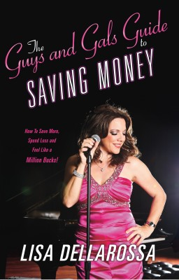 The Guys And Gals Guide To Saving Money. - How To Save More, Spend Less and Feel Like a Million Bucks! by Lisa Dellarossa from Bookbaby in Finance & Investments category