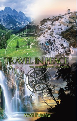 Travel in Peace - The Soundtrack of My Escape by Rod Harris from Bookbaby in Religion category